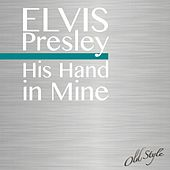 Elvis His Hand in Mine von Elvis Presley