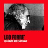 Le chant des partisans de Leo Ferre