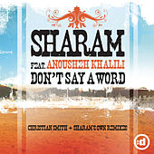Don't Say A Word (feat. Anousheh Khalili) by Sharam