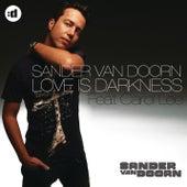 Love Is Darkness (feat. Carol Lee) by Sander Van Doorn