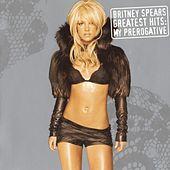 Greatest Hits: My Prerogative de Britney Spears