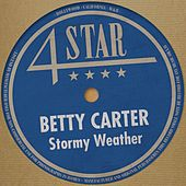 Stormy Weather (4 Stars) by Betty Carter