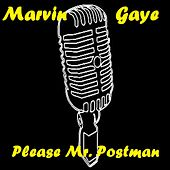 Please Mr. Postman by Marvin Gaye