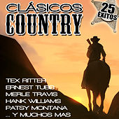 Clásicos Country. 25 Éxitos. Tex Ritter, Ernest Tubb, Merle Travis, Hank Wiliams, Patsy Montana …y Muchos Más by Various Artists