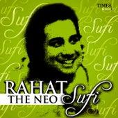 Rahat - The Neo Sufi by Rahat Fateh Ali Khan