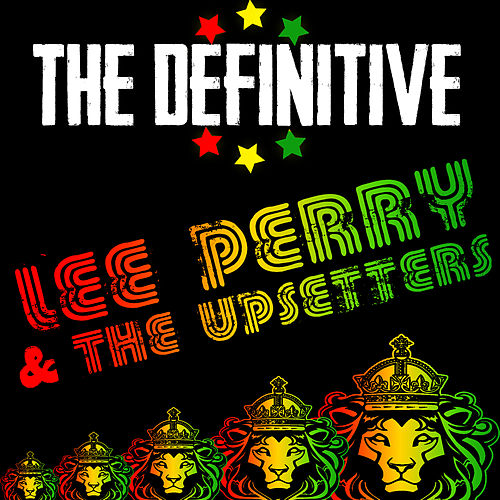 The Definitive Lee Perry & The Upsetters by Lee 'Scratch' Perry