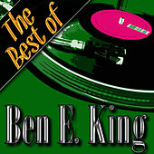 The Best of Ben E. King by Ben E. King