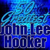 50 Greatest John Lee Hooker by John Lee Hooker