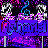 The Best of Ashanti by Ashanti