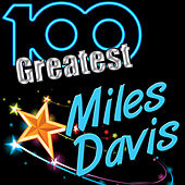 100 Greatest: Miles Davis by Miles Davis