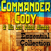Commander Cody and His Lost Planet Airmen Essential Collection by Commander Cody