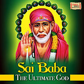 Sai Baba - The Ultimate God by Various Artists