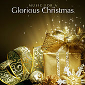Music for a Glorious Christmas de Various Artists
