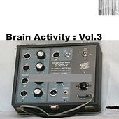 Brain Activity: Vol. 3 von Various Artists