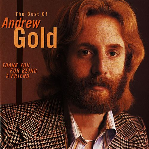 Thank You For Being A Friend: The Best Of Andrew Gold. by Andrew Gold
