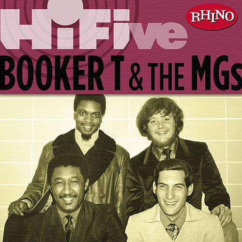 Rhino Hi-five: Booker T. & The Mg's by Booker T. & The MGs