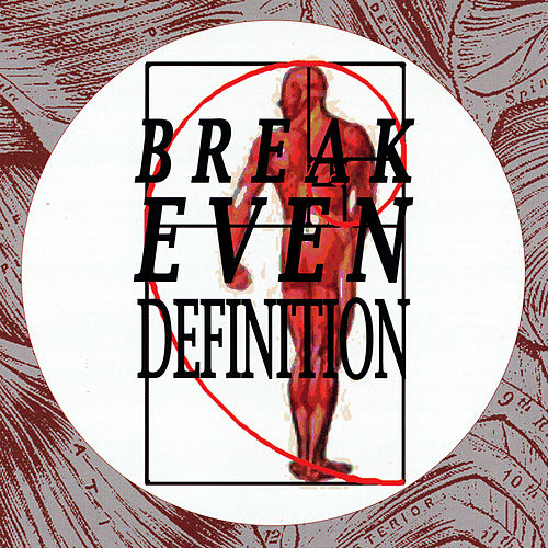 Break Even: Definition by Various Artists