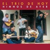 Himnos De Ayer by El Trio De Hoy