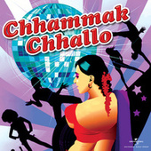 Chhammak Chhallo by Various Artists