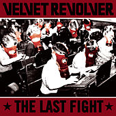The Last Fight by Velvet Revolver