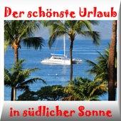 Der schönste Urlaub in südlicher Sonne de Various Artists