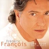 Une Rose Dans Le Désert de Frédéric François