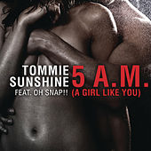 5AM [A Girl Like You] (Tommie Sunshine Radio Edit) von Tommie Sunshine