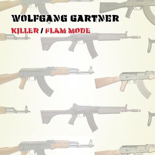 Killer / Flam Mode by Wolfgang Gartner