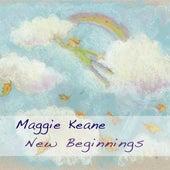 New Beginnings by Maggie Keane
