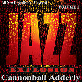 Cannonball Adderly: Jazz Explosion, Vol. 1 de Cannonball Adderley