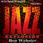 Ben Webster: Jazz Explosion, Vol. 4 von Ben Webster