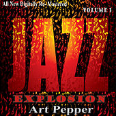 Art Pepper: Jazz Explosion, Vol. 3 by Art Pepper