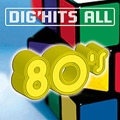 Dig'Hits All 80'S by Various Artists