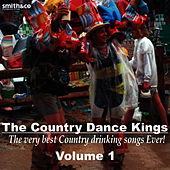 The Best Country Drinking Songs Album Ever Volume 1 by Country Dance Kings
