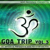 Goa Trip v.3 by Dr.Spook & Random  (Best of Goa, Progressive Psy, Fullon Psy, Psychedelic Trance) by Various Artists
