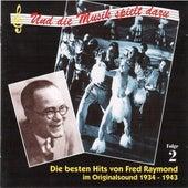Die besten Hits von Fred Raymond im Originalsound, Vol. 2 (1934-1943) by Various Artists