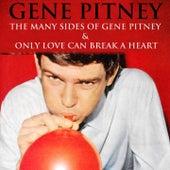 Gene Pitney - the Many Sides of Gene Pitney & Only Love Can Break a Heart by Gene Pitney