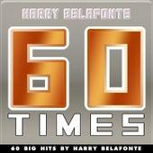 60 Times (60 Big Hits By Harry Belafonte) de Harry Belafonte