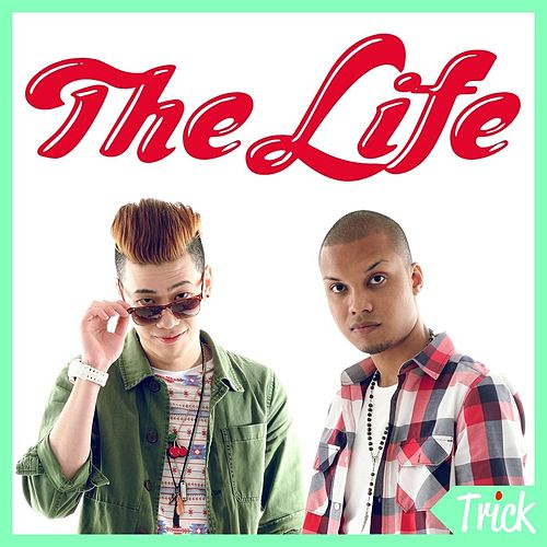 The Life by Trick