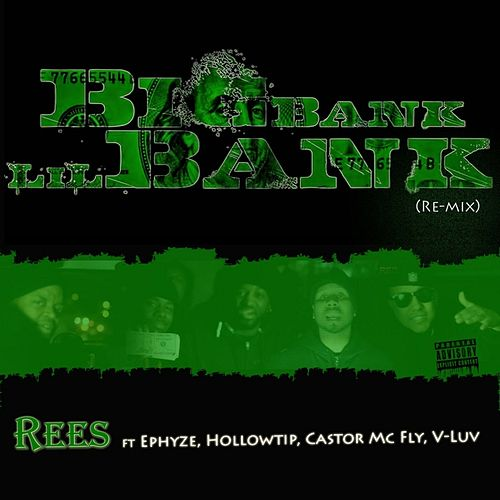Big Bank (Remix) [feat. Ephyze, Hollow, Castor McFly & Vluv] by Rees