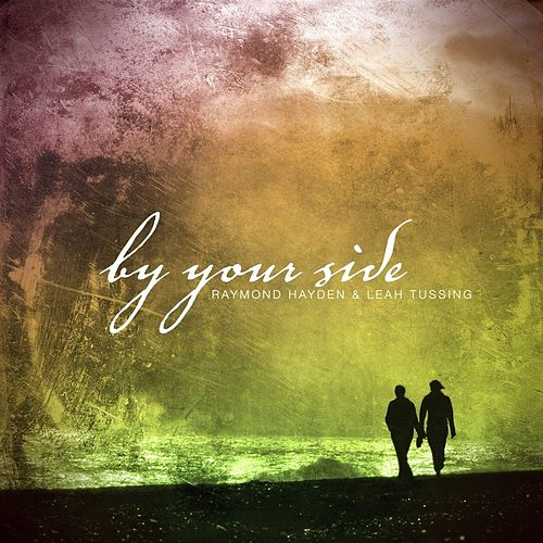 By Your Side by Raymond Hayden
