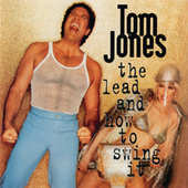 The Lead And How To Swing It de Tom Jones