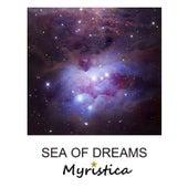 Sea of Dreams by Myristica