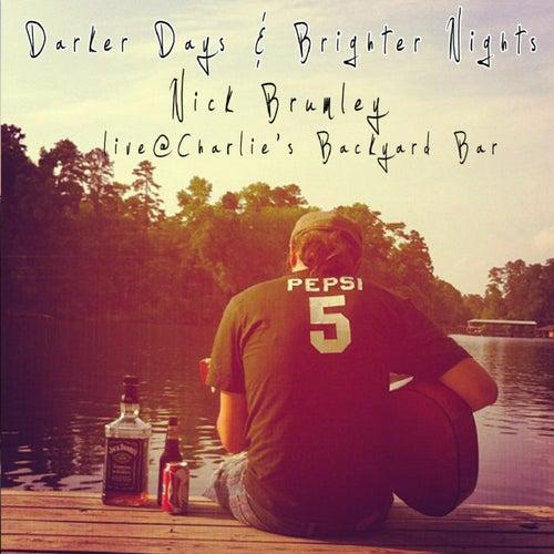 Darker Days & Brighter Nights: Live At Charlie's Backyard Bar by Nick Brumley