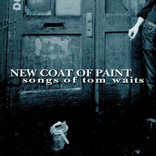 New Coat of Paint -- Waits Tribute by Various Artists