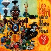 Who Put The Voodoo `Pon Reggae? by Lee