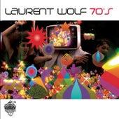 Seventies de Laurent Wolf