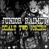 Dealt Two Jokers by Junior Raimey