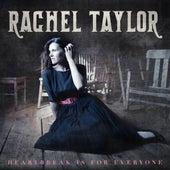 Heartbreak Is for Everyone by Rachel Taylor