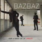 Sur Le Bout De La Langue de Camille Bazbaz